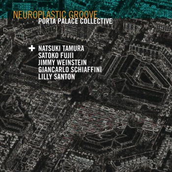 Neuroplastic Groove - Porta Palace Collective RRJ1031